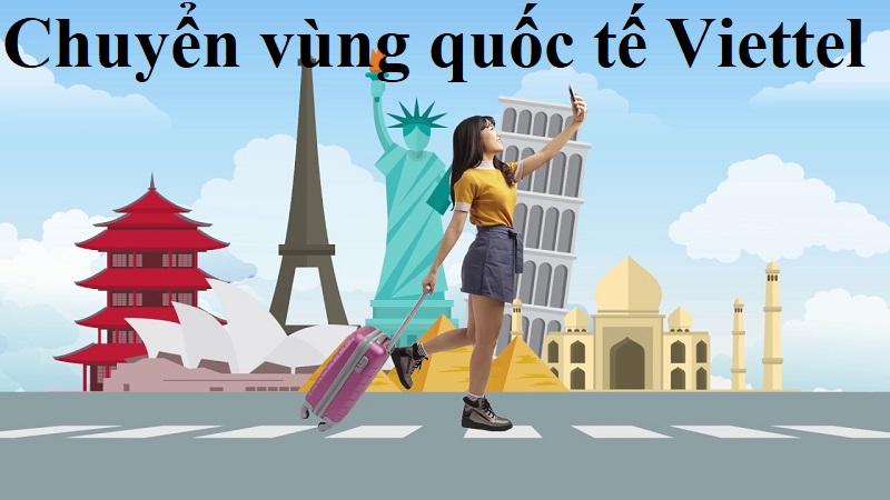 Lưu ý để chuyển vùng quốc tế Viettel hiệu quả