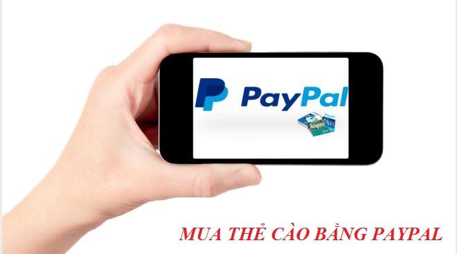 Chi tiết cách mua thẻ cào bằng Paypal nhanh chóng nhất